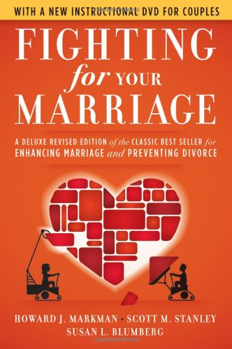 Fighting for Your Marriage Classic Best Seller for Enhancing Marriage and Preventing Divorce 3rd 2010 (Revised) edition cover