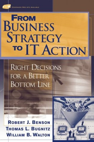 From Business Strategy to IT Action Right Decisions for a Better Bottom Line  2004 edition cover