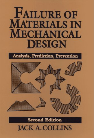 Failure of Materials in Mechanical Design Analysis, Prediction, Prevention 2nd 1993 (Revised) edition cover