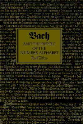 Bach and the Riddle of the Number Alphabet   1991 9780521361910 Front Cover