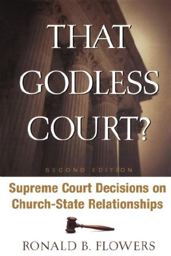 That Godless Court? Supreme Court Decisions on Church-State Relationships 2nd 2005 (Annotated) edition cover