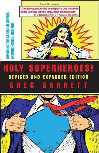 Holy Superheroes! Revised and Expanded Edition Exploring the Sacred in Comics, Graphic Novels, and Film  2008 edition cover