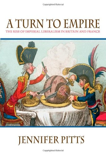 Turn to Empire The Rise of Imperial Liberalism in Britain and France  2006 (Annotated) edition cover