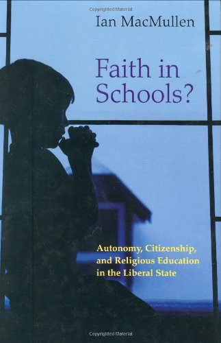 Faith in Schools? Autonomy, Citizenship, and Religious Education in the Liberal State  2007 edition cover