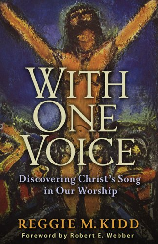 With One Voice Discovering Christ's Song in Our Worship  2005 edition cover