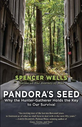 Pandora's Seed Why the Hunter-Gatherer Holds the Key to Our Survival N/A edition cover