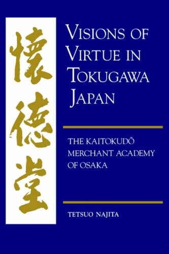 Visions of Virtue in Tokugawa Japan The Kaitokudo Merchant Academy of Osaka  1997 edition cover