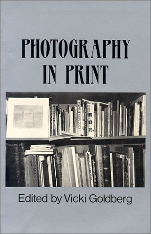 Photography in Print Writings from 1816 to the Present  1988 (Reprint) edition cover