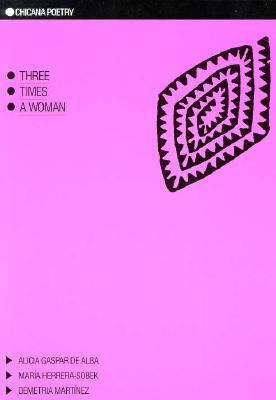 Three Times a Woman : Chicana Poetry N/A edition cover