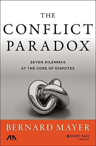 Conflict Paradox Seven Dilemmas at the Core of Disputes  2015 9781118852910 Front Cover