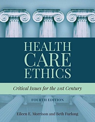 Health Care Ethics Critical Issues for the 21st Century 4th 2019 (Revised) 9781284124910 Front Cover