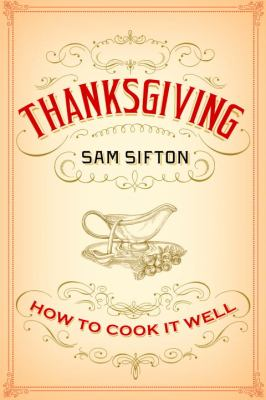 Thanksgiving How to Cook It Well: a Cookbook  2012 9781400069910 Front Cover
