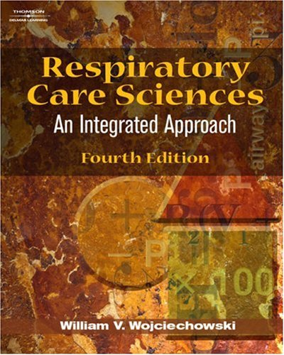 Respiratory Care Sciences An Integrated Approach 4th 2006 (Revised) edition cover