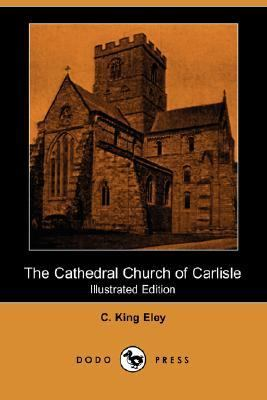 Cathedral Church of Carlisle   2007 9781406517910 Front Cover
