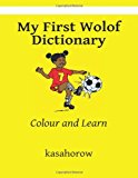 My First Wolof Dictionary Colour and Learn Large Type 9781484018910 Front Cover