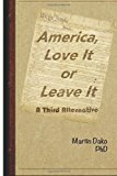 America, Love It or Leave It A Third Alternative N/A 9781493692910 Front Cover