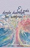 Pais Donde Duermen Las Sombras  N/A 9781494257910 Front Cover
