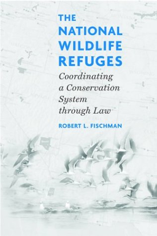 National Wildlife Refuges Coordinating a Conservation System Through Law 2nd 2003 edition cover