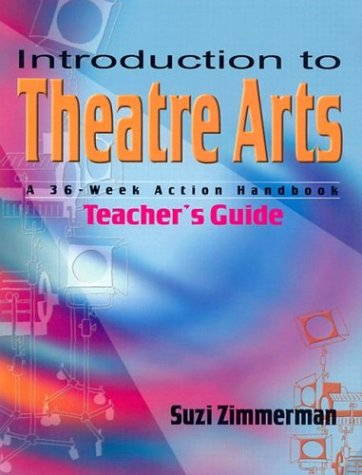 Introduction to Theatre Arts A 36-Week Action Handbook  2004 (Teachers Edition, Instructors Manual, etc.) edition cover