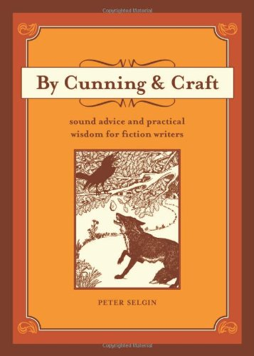 By Cunning and Craft Sound Advice and Practical Wisdom for Fiction Writers  2007 edition cover