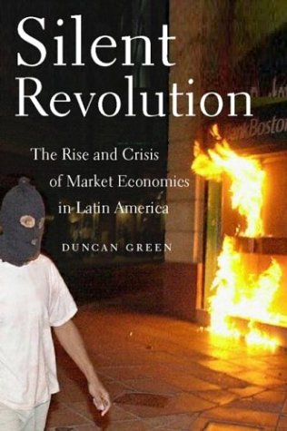 Silent Revolution The Rise and Crisis of Market Economics in Latin America 2nd 2003 (Revised) edition cover