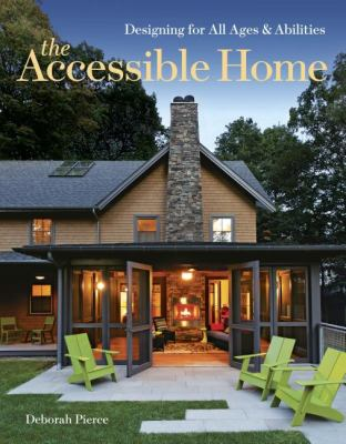 Accessible Home Designing for All Ages and Abilities  2012 edition cover