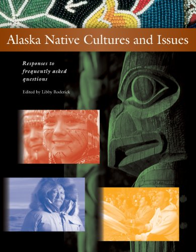 Alaska Native Cultures and Issues Responses to Frequently Asked Questions 2nd 2010 edition cover