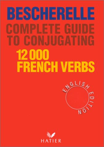 Bescherelle Vol. I : Complete Guide to Conjugating 12,000 French Verbs 1st 1995 edition cover