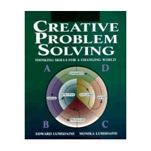 Creative Problem Solving : Thinking Skills for a Changing World 3rd 1995 edition cover