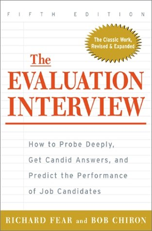 Evaluation Interview How to Probe Deeply, Get Candid Answers and Predict the Performance of Job Candidates 5th 2002 (Revised) edition cover