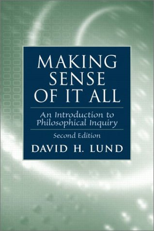 Making Sense of It All An Introduction to Philosophical Inquiry 2nd 2003 (Revised) edition cover