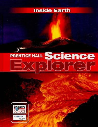Prentice Hall Science Explorer: Inside Earth   2005 (Student Manual, Study Guide, etc.) 9780131150911 Front Cover