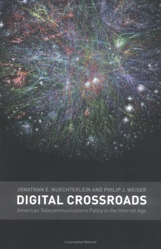 Digital Crossroads American Telecommunications Policy in the Internet Age  2005 9780262140911 Front Cover