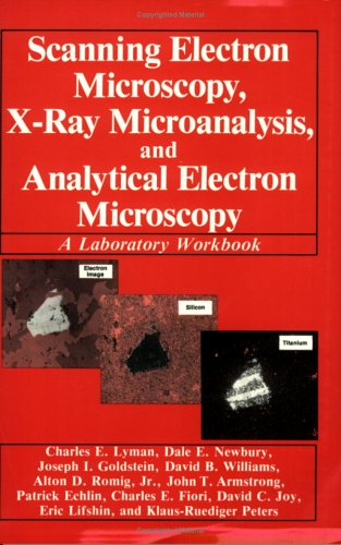 Scanning Electron Microscopy, X-Ray Microanalysis, and Analytical Electron Microscopy   1990 9780306435911 Front Cover