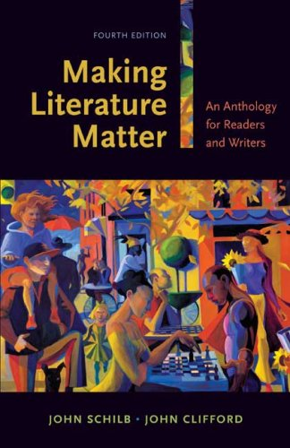 Making Literature Matter An Anthology for Readers and Writers 4th 2008 edition cover