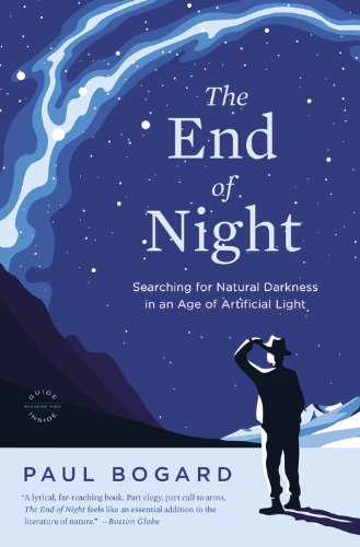 End of Night Searching for Natural Darkness in an Age of Artificial Light N/A edition cover