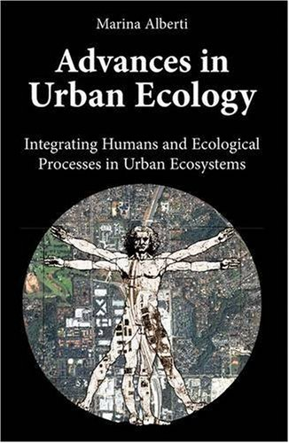 Advances in Urban Ecology Integrating Humans and Ecological Processes in Urban Ecosystems  2008 edition cover