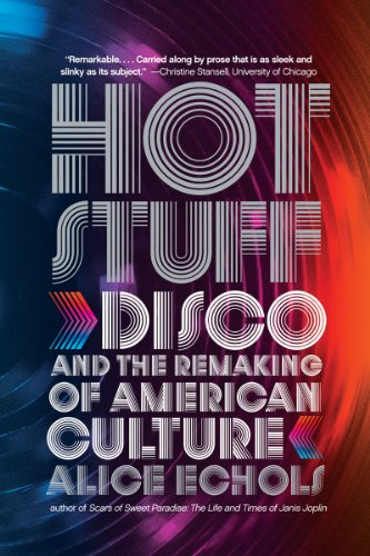 Hot Stuff Disco and the Remaking of American Culture  2011 edition cover