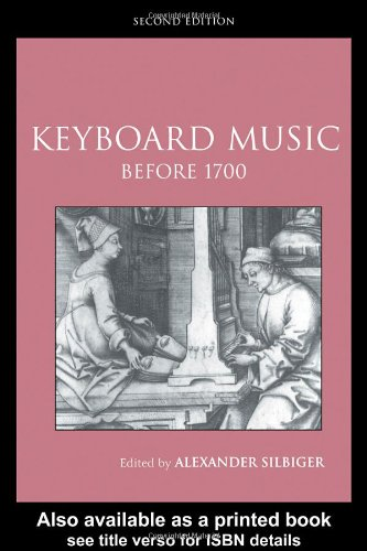 Keyboard Music Before 1700  2nd 2004 (Revised) edition cover