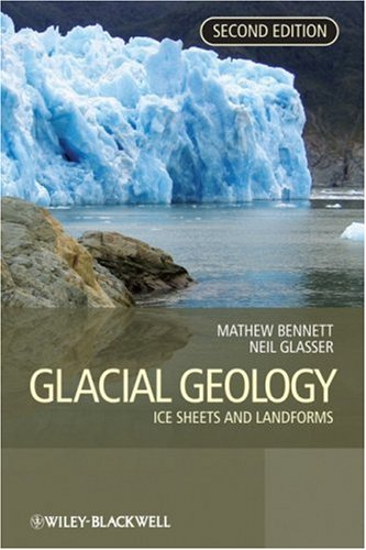 Glacial Geology Ice Sheets and Landforms 2nd 2009 edition cover