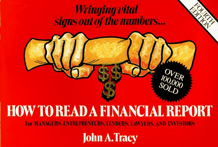 How to Read a Financial Report Wringing Vital Signs Out of the Numbers 4th 1993 9780471593911 Front Cover