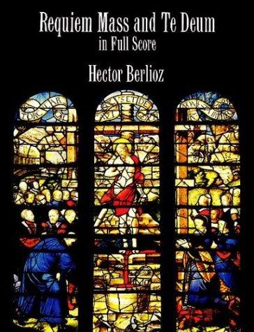 Requiem Mass and Te Deum in Full Score  Unabridged edition cover