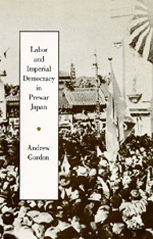 Labor and Imperial Democracy in Prewar Japan   1991 edition cover