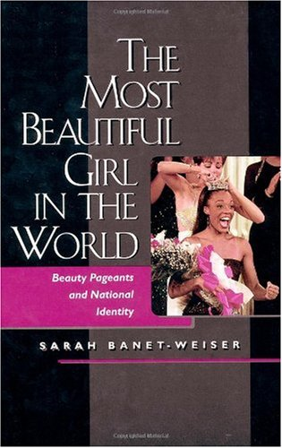 Most Beautiful Girl in the World Beauty Pageants and National Identity  1999 edition cover