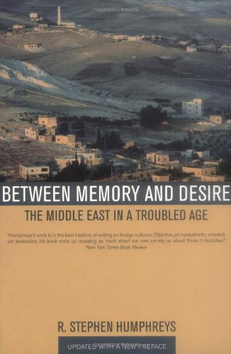 Between Memory and Desire The Middle East in a Troubled Age 2nd 2005 (Revised) edition cover