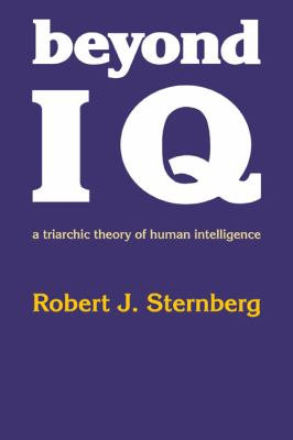 Beyond IQ A Triarchic Theory of Human Intelligence  1985 9780521278911 Front Cover
