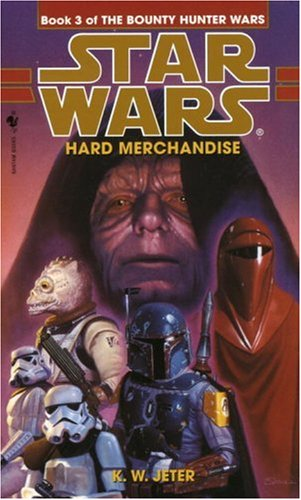 Hard Merchandise: Star Wars Legends (the Bounty Hunter Wars)   1999 9780553578911 Front Cover