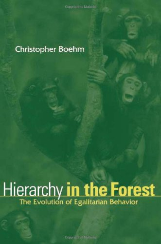 Hierarchy in the Forest The Evolution of Egalitarian Behavior  1999 edition cover