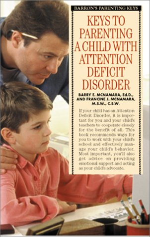 Keys to Parenting a Child with Attention Deficit Disorder  2nd 2000 9780764112911 Front Cover