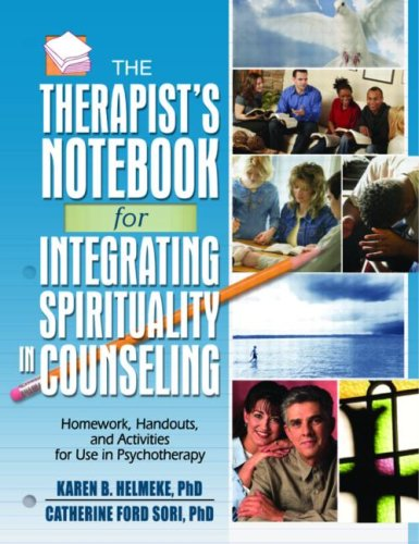 Therapist's Notebook for Integrating Spirituality in Counseling Homework, Handouts, and Activities for Use in Psychotheraphy  2006 edition cover